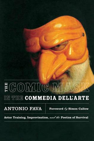 The Comic Mask in the Commedia dell'Arte by Antonio Fava
