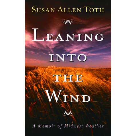 Read Leaning Into The Wind A Memoir Of Midwest Weather By Susan Allen Toth