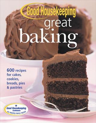 Good Housekeeping Great Baking by Good Housekeeping