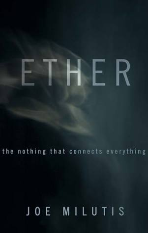 Ether by Joe Milutis