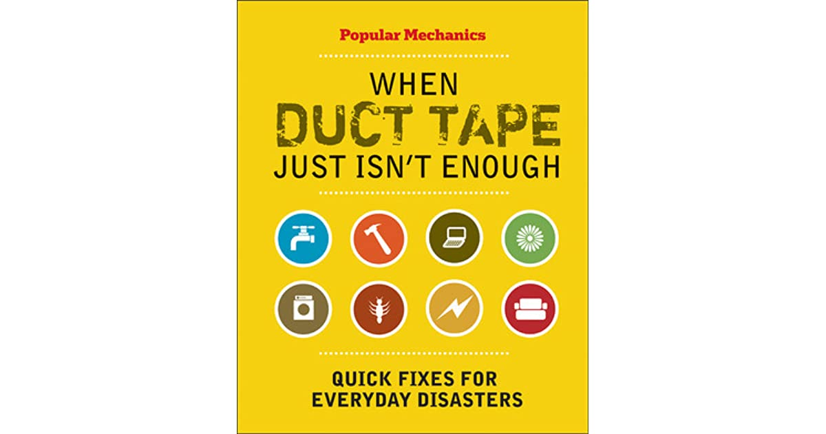 When Duct Tape Just Isn T Enough Quick Fixes For Everyday Disasters