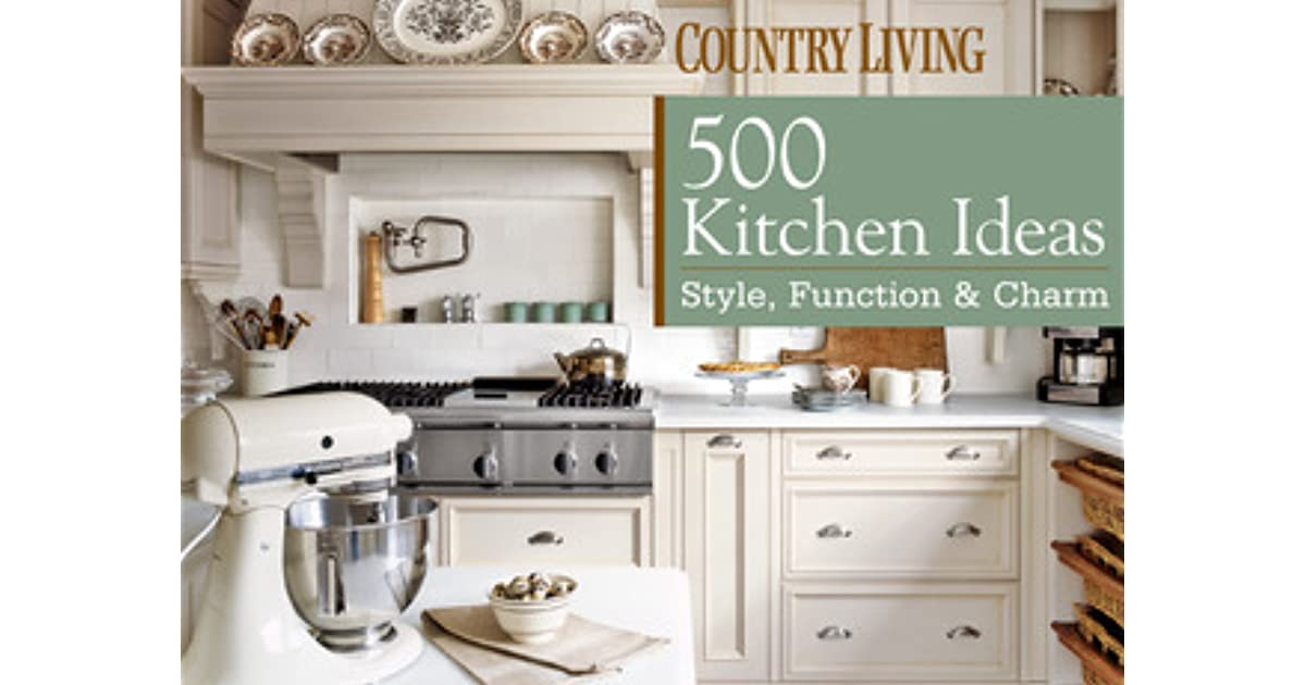 Country living 500 kitchen ideas 28 images 500 kitchen for Country living 500 kitchen ideas