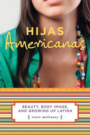 Hijas Americanas: Beauty, Body Image, and Growing Up Latina