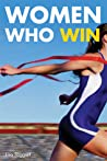 Women Who Win: Female Athletes on Being the Best