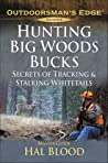 Hunting Big-Woods Bucks: Secrets of Tracking & Stalking Deer