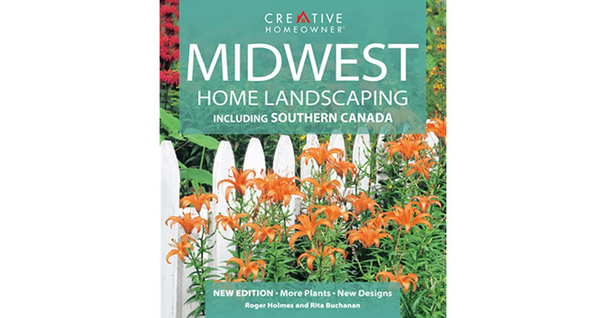 Midwest Home Landscaping: Including Southern Canada by Roger ... on herb garden designs, new england garden designs, small perennial garden designs, flower bed designs, country garden designs, annual flower garden plants, annual garden plans, school garden designs, small annual garden designs, outdoor garden designs, indoor garden designs, wildflower garden designs, shrubs designs, simple garden designs, annual flowers for planters, flowers drought tolerant garden designs, garden arrangements and designs, front garden designs, annual fund appeal samples, unique garden designs,