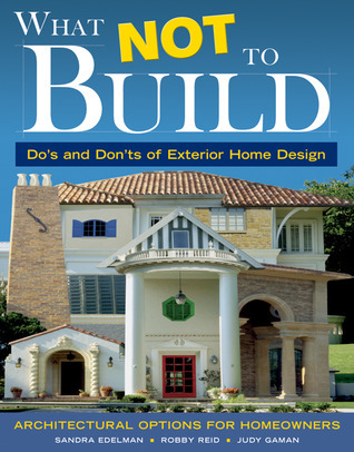 what not to build do s and don ts of exterior home design do s amp don ts cond 233 nast house amp garden