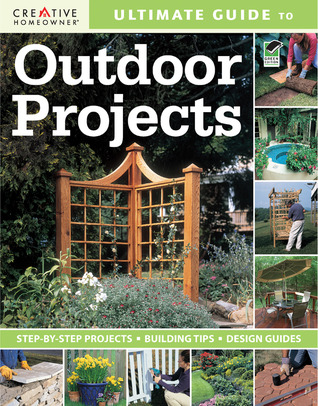 Ultimate Guide to Outdoor Projects by Fran J. Donegan