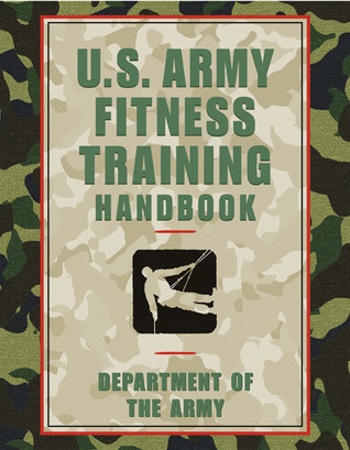 U.S. Army Fitness Training Handbook by U.S. Department of the Army