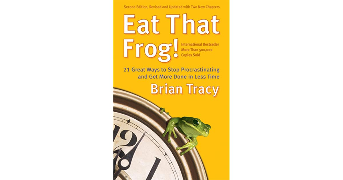 Eat that frog 21 great ways to stop procrastinating and get more eat that frog 21 great ways to stop procrastinating and get more done in less time by brian tracy fandeluxe Gallery