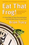 Eat That Frog!: 21 Great Ways to Stop Procrastinating and Get More Done in Less Time ebook review