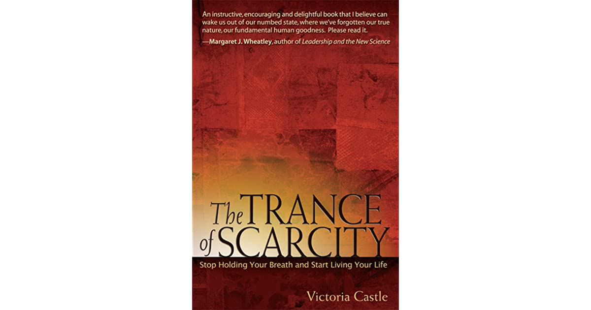 the trance of scarcity castle victoria