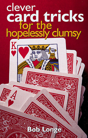 Clever Card Tricks for the Hopelessly Clumsy