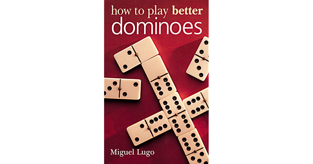 how to play better dominoes miguel lugo pdf