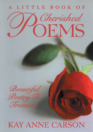 A Little Book of Cherished Poems: Beautiful Poetry to Treasure