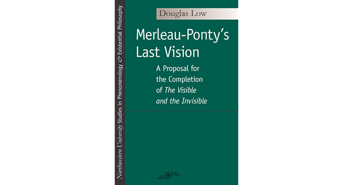 Merleau Pontys Last Vision A Proposal For The Completion Of The