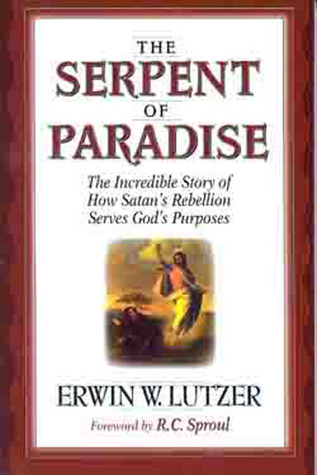 The Serpent of Paradise: The Incredible Story of How Satan's Rebellion Serves God's Purposes