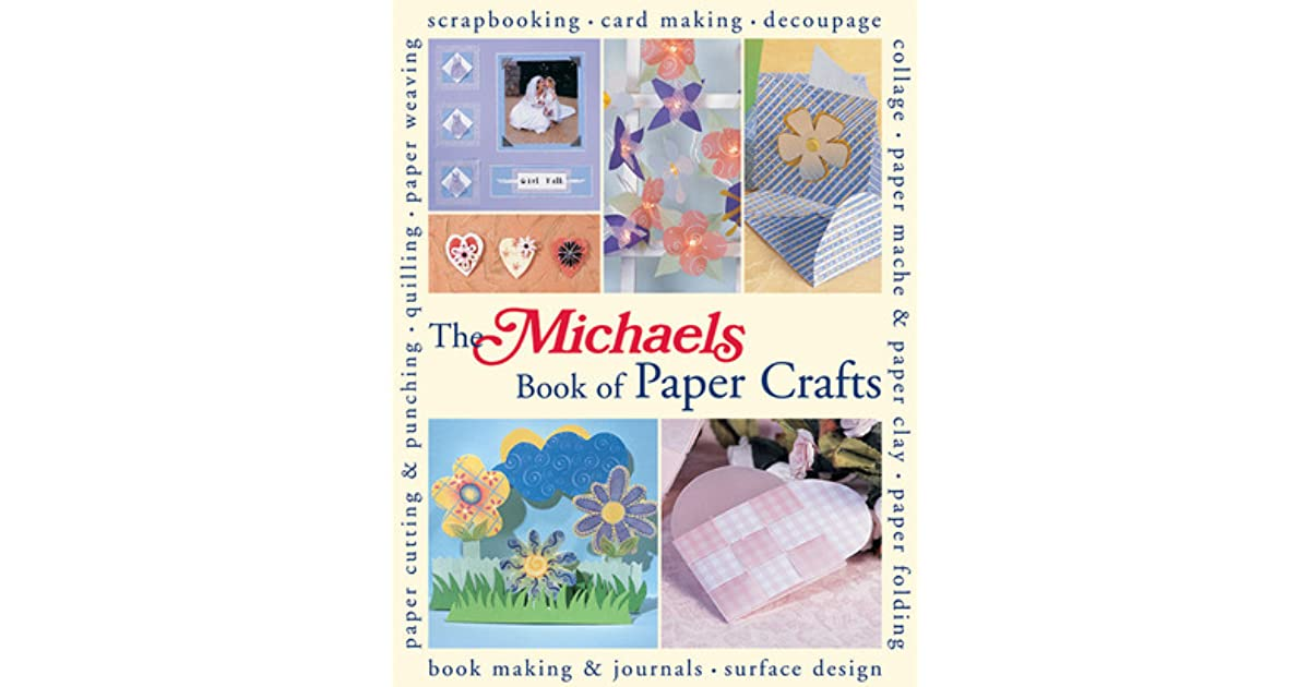 The Michaels Book Of Paper Crafts By Dawn Cusick