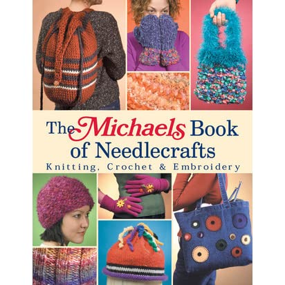 The Michaels Book Of Needlecrafts By Lark Books