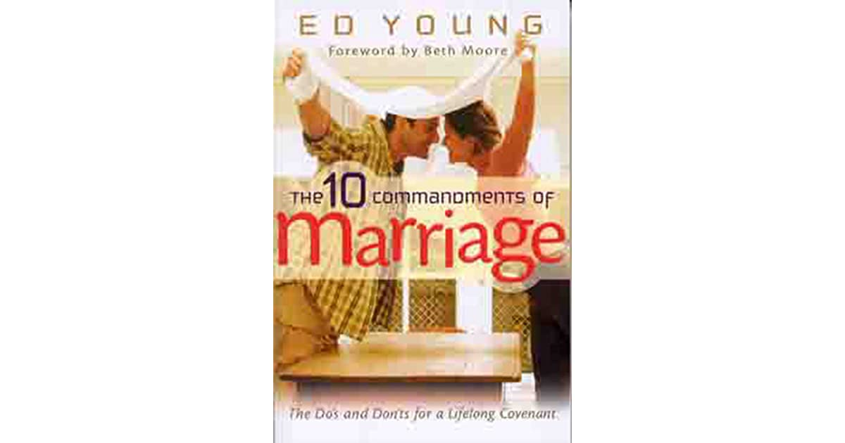 The 10 Commandments Of Marriage The Do S And Don Ts For A Lifelong