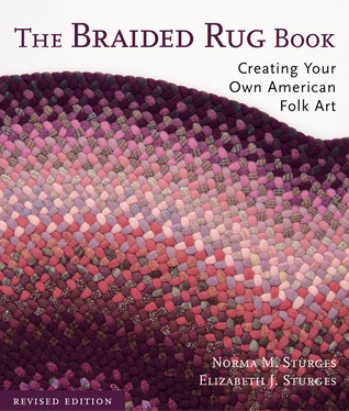 The Braided Rug Book: Creating Your Own American Folk Art