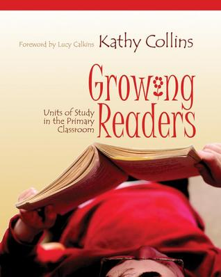 Growing Readers Units Of Study In The Primary Classroom By