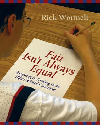Fair Isn't Always Equal: Assessing  Grading in the Differentiated Classroom