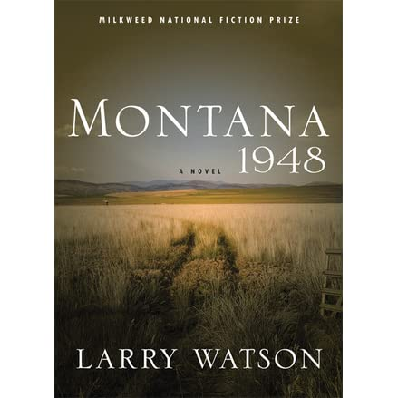the loss of innocence and gain of wisdom in montana 1948 by larry watson