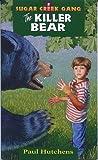 The Killer Bear (Sugar Creek Gang, #2)