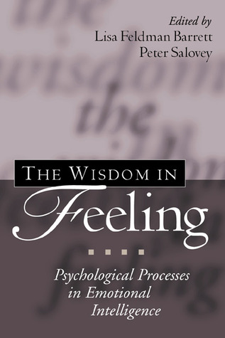The Wisdom in Feeling: Psychological Processes in Emotional Intelligence