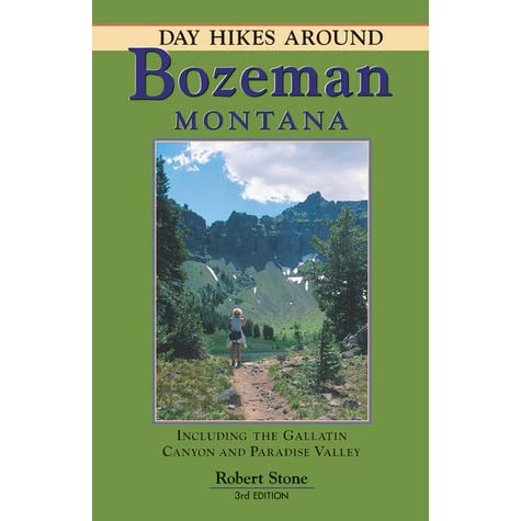 Day Hikes Around Bozeman Montana By Robert Stone