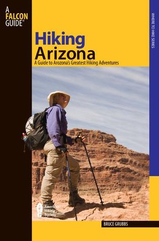 Hiking Arizona, 3rd: A Guide to Arizona's Greatest Hiking Adventures