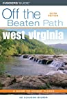 West Virginia Off the Beaten Path, 6th (Off the Beaten Path Series)