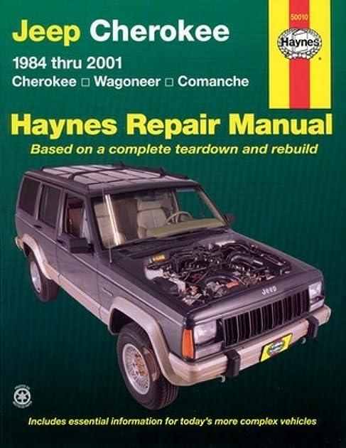 jeep cherokee wagoneer comanche 1984 2001 by chilton automotive books rh goodreads com haynes repair manual jeep cherokee xj pdf haynes repair manual jeep cherokee 1984 thru 2001