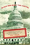 Black Men Built the Capitol: Discovering African-American History In and Around Washington, D.C.