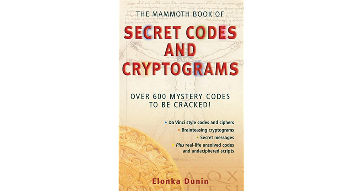 The Mammoth Book of Secret Codes and Cryptograms: Over 600 Mystery