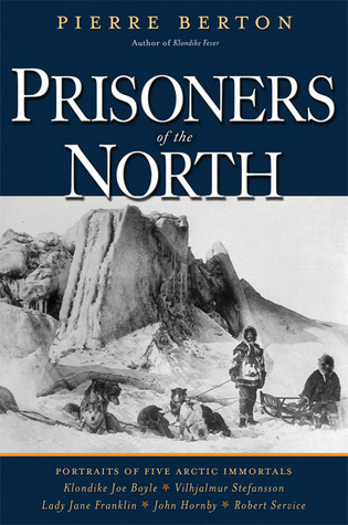 Prisoners of the North  Portraits of Five Arctic Immortals
