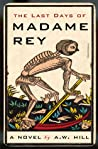 The Last Days of Madame Rey: A Stephan Raszer Investigation