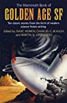 The Mammoth Book of Golden Age Science Fiction: Ten Classic Stories from the Birth of Modern Science Fiction Writing