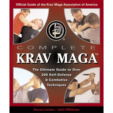 Complete Krav Maga: The Ultimate Guide to Over 230 Self-Defense and