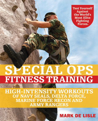 Special Ops Fitness Training: High-Intensity Workouts of