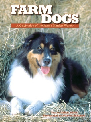 Farm Dogs: A Celebration of the Farm's Hardest Worker