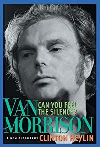 Can You Feel the Silence?: Van Morrison