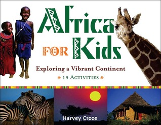 Africa for Kids: Exploring a Vibrant Continent, 19 Activities