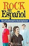 Rock en Español: The Latin Alternative Rock Explosion