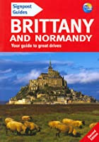 Signpost Guide Brittany and Normandy, 2nd: Your Guide to Great Drives