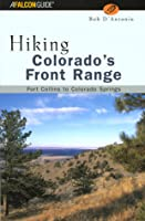 Hiking Colorado's Front Range: Fort Collins to Colorado Springs (Hiking Guide Series)