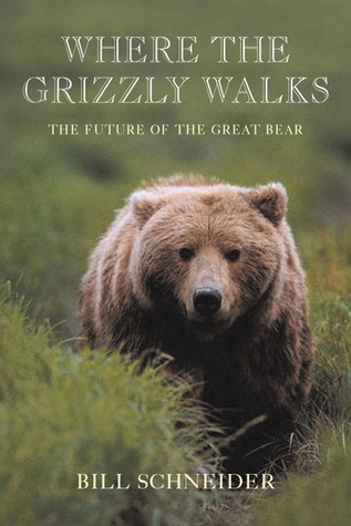 Where the Grizzly Walks: The Future of the Great Bear