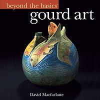 Beyond the Basics®: Gourd Art