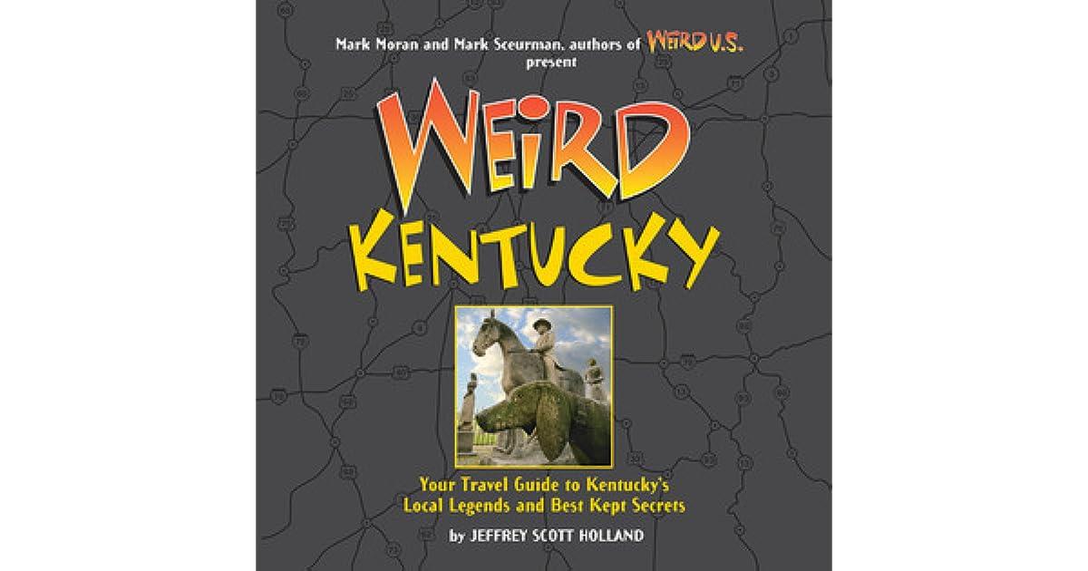 Weird Kentucky: Your Travel Guide to Kentucky's Local